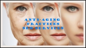 Professional Anti-aging Practices SEO Services